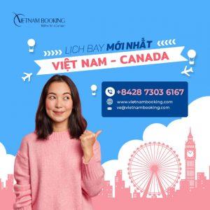 Lịch khai thác chuyến bay từ Việt Nam đi Canada mới nhất 2021