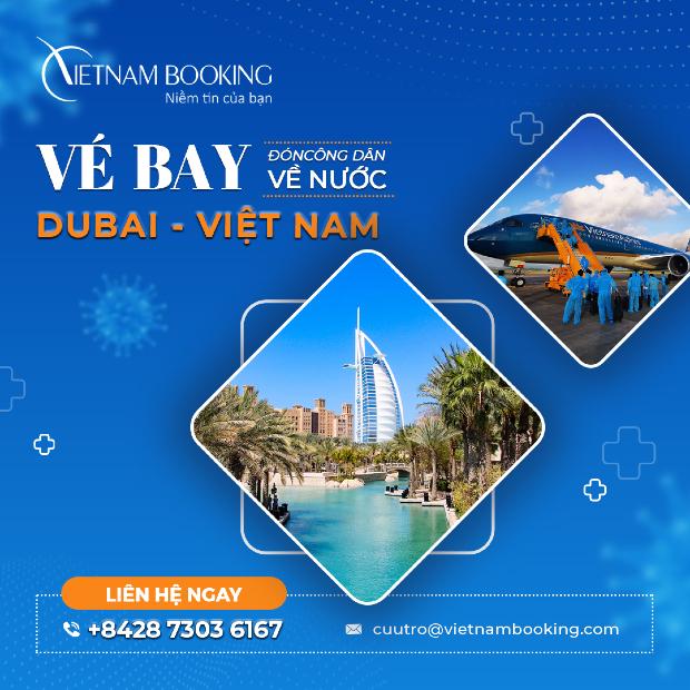 Những điều cần biết về vé máy bay từ Dubai (UAE) về Việt Nam | Tháng 6/2021