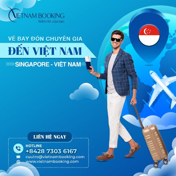 vé máy bay chuyên gia nước ngoài từ Singapore đến Việt Nam