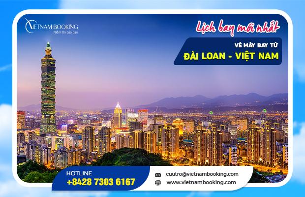Vé máy bay từ Đài Loan về Việt Nam – Chuyến bay cập nhật mới nhất